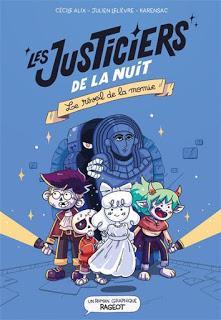 Les justiciers de la nuit : Le réveil de la momie de Cécile Alix, Karensac et Julien Lelievre