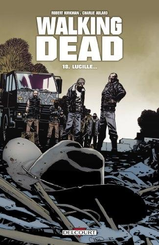 Walking Dead, tome 18 - Lucille...