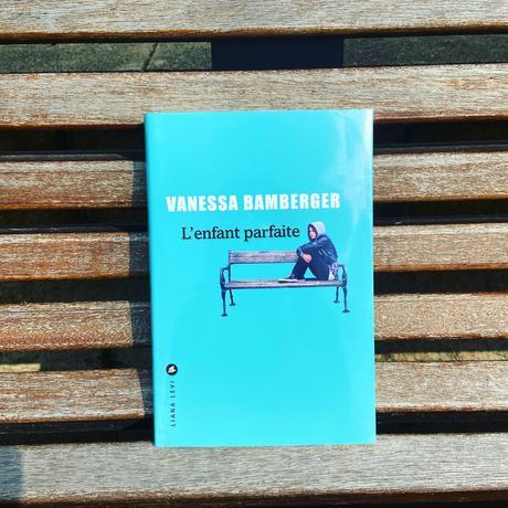 J'ai lu: L'enfant parfaite de Vanessa Bamberger