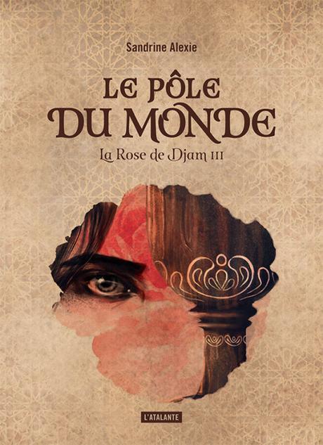 La Rose de Djam, tome 3 - Le Pôle du monde