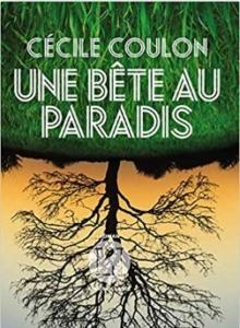 Couverture d'Une bête au paradis de Cécile Coulon