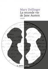 mary dollinger, la seconde vie de Jane Austen, Jane Austen, Jane Austen france, austenerie, critique sociale, monde littéraire