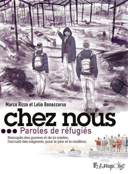 Chez nous... Paroles de réfugiés. Marco RIZZO et Lelio BONACCORSO – 2021 (BD)