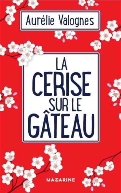 'La cerise sur la gâteau' d'Aurélie Valognes