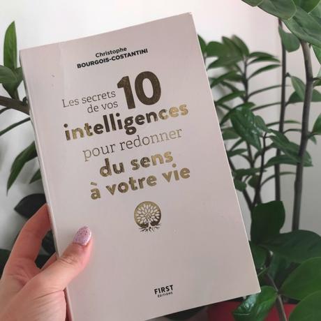 Les secrets de vos 10 intelligences pour redonner du sens à votre vie de Christophe Bourgois-Costantini