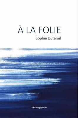 A la folie - Sophie Dutérail