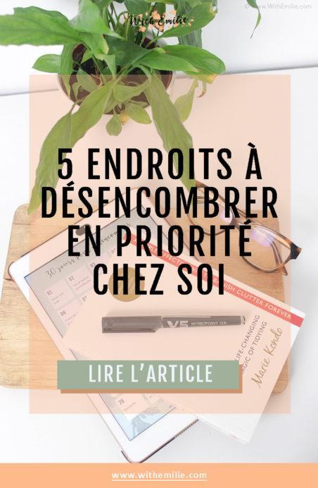 5-endroits-à-désencombrer-en-priorité-chez-soi-WithEmilieBlog-Pinterest