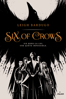 Six of Crows tome 1 – Six of Crows – Leigh Bardugo