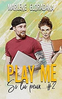 Marlène Eloradana / Play Me – Si tu peux #2