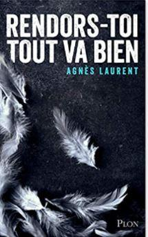 Couverture de Rendors-toi, tout va bien d'Agnès Laurent