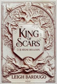King of Scars 2 – Le règne des loups – Leigh Bardugo