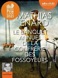Le banquet annuel de la confrérie des fossoyeurs de Mathias Enard lu par Vincent Schmitt #PrixAudiolib2021