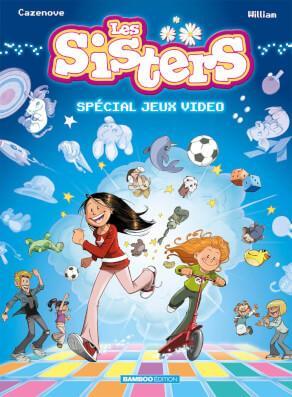 Les sisters : Spécial jeux vidéo • Christophe Cazenove et William Maury