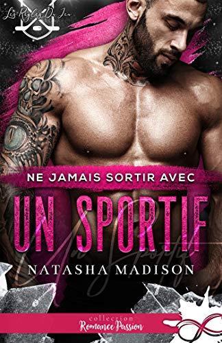 Mon avis sur Ne jamais sortir avec un sportif de Natasha Madison