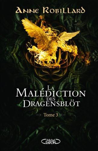 La malédiction des Dragensblöt, tome 3 : Clara et Lionel • Anne Robillard
