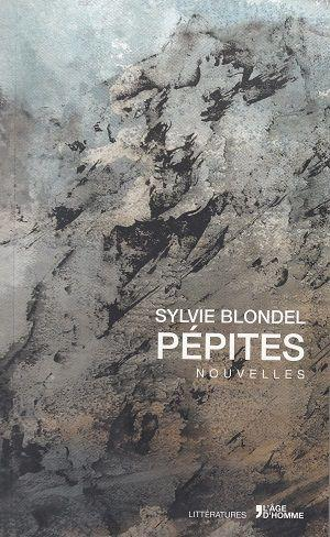 Pépites, de Syvie Blondel