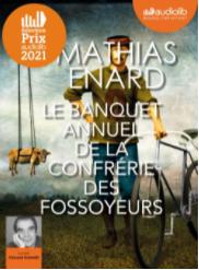 Le banquet annuel de la confrérie des fossoyeurs de Mathias Enard