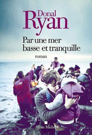 Donal Ryan – Par une mer basse et tranquille ***