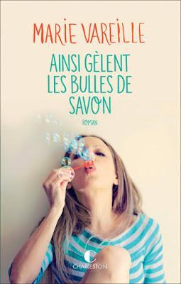 « Ainsi gèlent les bulles de savon » de Marie Vareille