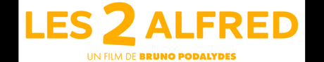 Les 2 Alfreds avec Denis Podalydès, Sandrine Kiberlain et Bruno Podalydès - au Cinéma le 16 Juin