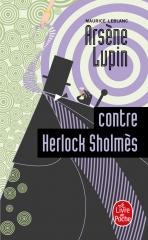 arsène lupin,gentleman cambrioleur,maurice leblanc,littérature française,le livre de poche, saga Arsène Lupin, Arsène Lupin contre herlock sholmès