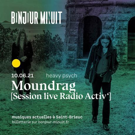 MOUNDRAG à la session Live de Radio Activ - Salle Bonjour Minuit à Saint-Brieuc le 10 juin 2021