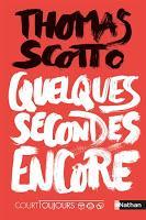 Quelques secondes encore - Thomas Scotto