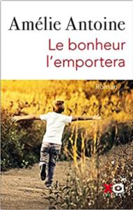 Couverture de Le bonheur l'emportera d'Amélie Antoine