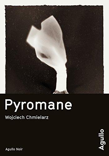 News : Pyromane - Wojciech Chmielarz (Agullo)