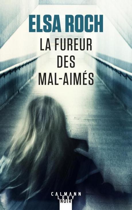 La fureur des mal-aimés - opus 4 série Amaury Marsac - de Elsa ROCH