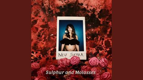 Neu Sierra - EP - Sulfur & Molasses