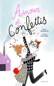 Emilie Chazerand & Aurélie Guilleret / Amour et confettis