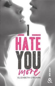 Elizabeth O'Roark / I hate you more