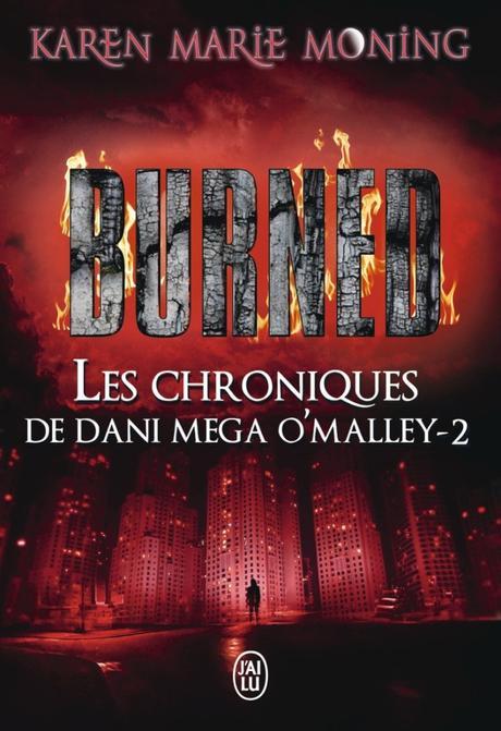 Les chroniques de Dani Mega O'Malley, T2: Burned