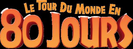 LE TOUR DU MONDE EN 80 JOURS au Cinéma le 4 Aout 2021