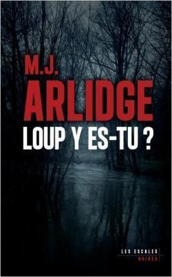 Loup y es-tu – M.J Arlidge