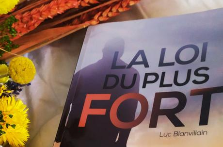 La loi du plus fort de Luc Blanvillain