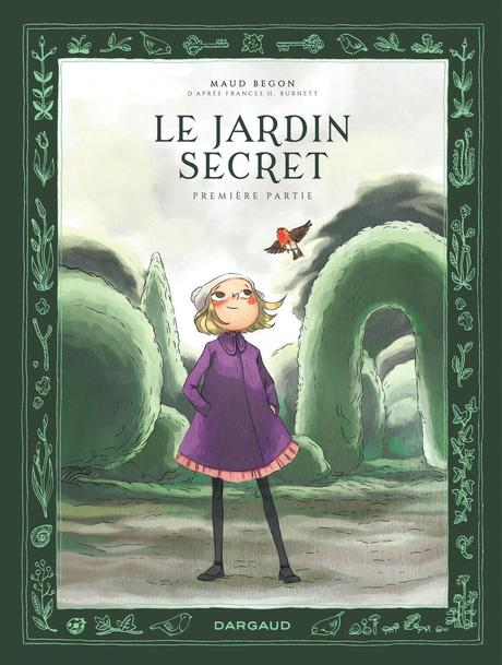 Le jardin secret – t1. Maud BEGON -2021 (BD)