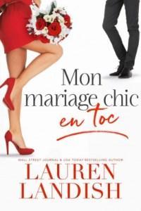 Lauren Landish / Mon Mariage Chic en Toc tome 1