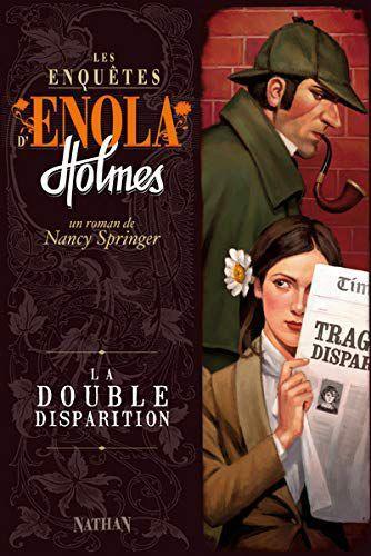 Enola Holmes – T 1 – Nancy SPRINGER – 2007 (Dès 12 ans)