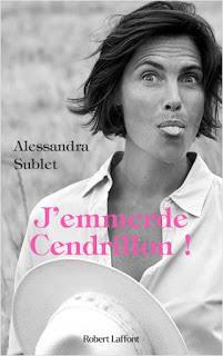J'emmerde Cendrillon d'Alessandra Sublet