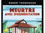 Meurtre avec (Pré)Méditation Robert Thorogood