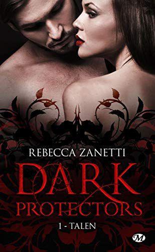 Série Dark Protectors, tome 1 à 4 - de Rebecca ZANETTI