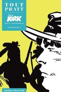 Sergent KIRK 9 (Oesterheld, Pratt) – Editions Altaya – 12,99€
