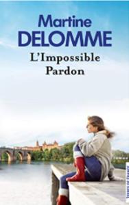Couverture de L'impossible pardon de Martine Delomme