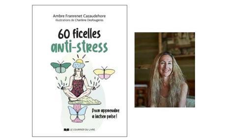 60 Ficelles pour tordre le cou au stress