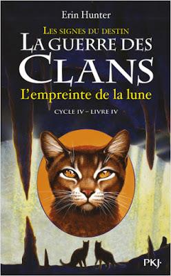 La guerre des clans, cycle 4, tome 4 : L'empreinte de la lune - Erin Hunter