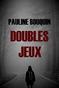Doubles Jeux – Pauline Bouquin