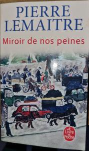 Pierre Lemaitre – Miroir de nos peines