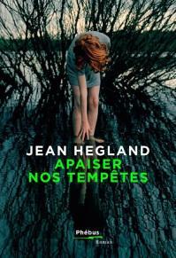 phebus-jean-hegland-apaiser-nos-tempetes